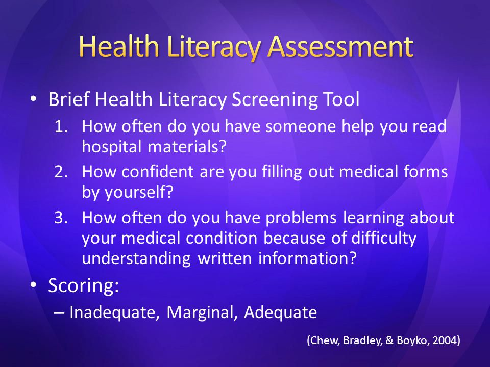 Brief Health Literacy Screening Tool 1.How often do you have someone help you read hospital materials.