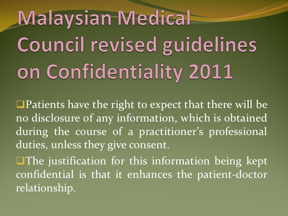  Patients have the right to expect that there will be no disclosure of any information, which is obtained during the course of a practitioner's profe
