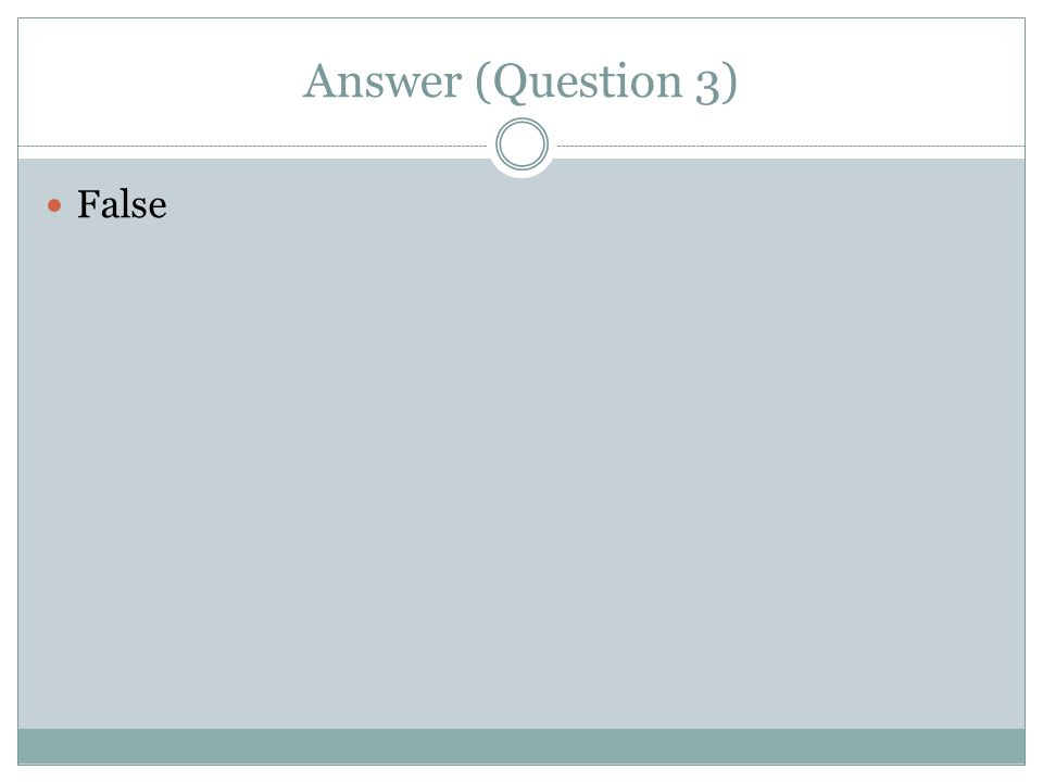 Question 3 Never consider the direction of transfer (Left to Right or Right to Left).