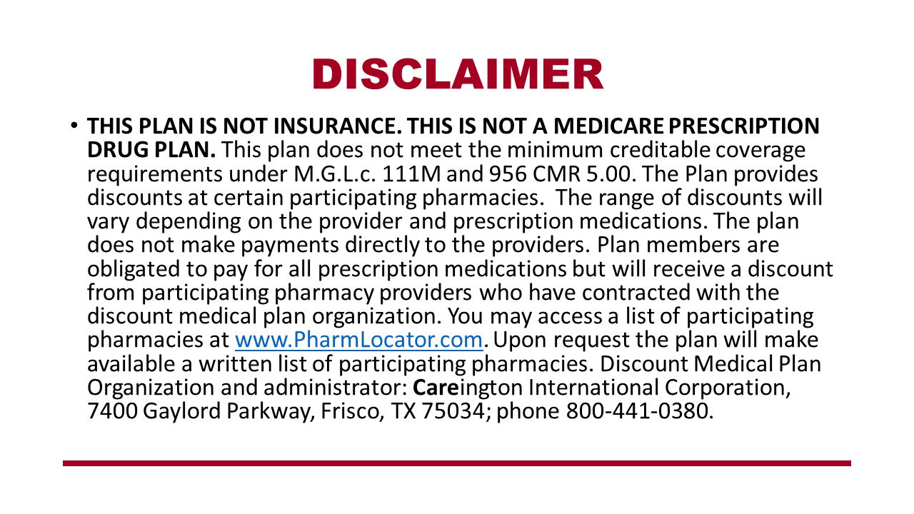 DISCLAIMER THIS PLAN IS NOT INSURANCE. THIS IS NOT A MEDICARE PRESCRIPTION DRUG PLAN.