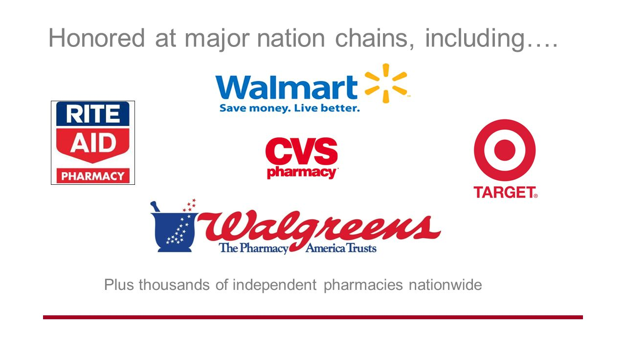 Honored at major nation chains, including…. Plus thousands of independent pharmacies nationwide