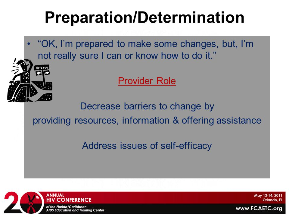 """Preparation/Determination """"OK, I'm prepared to make some changes, but, I'm not really sure I can or know how to do it."""" Provider Role Decrease barrier"""