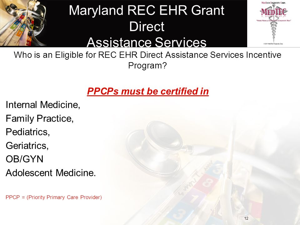 Maryland REC EHR Grant Direct Assistance Services Who is an Eligible for REC EHR Direct Assistance Services Incentive Program.