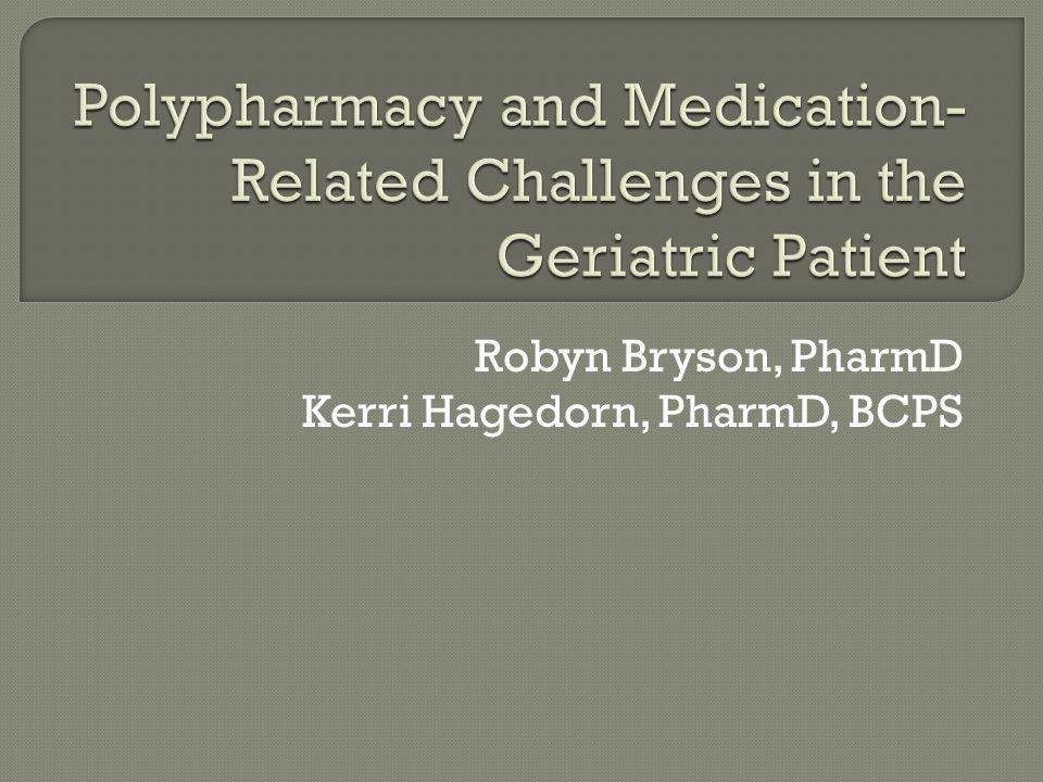 Robyn Bryson, PharmD Kerri Hagedorn, PharmD, BCPS