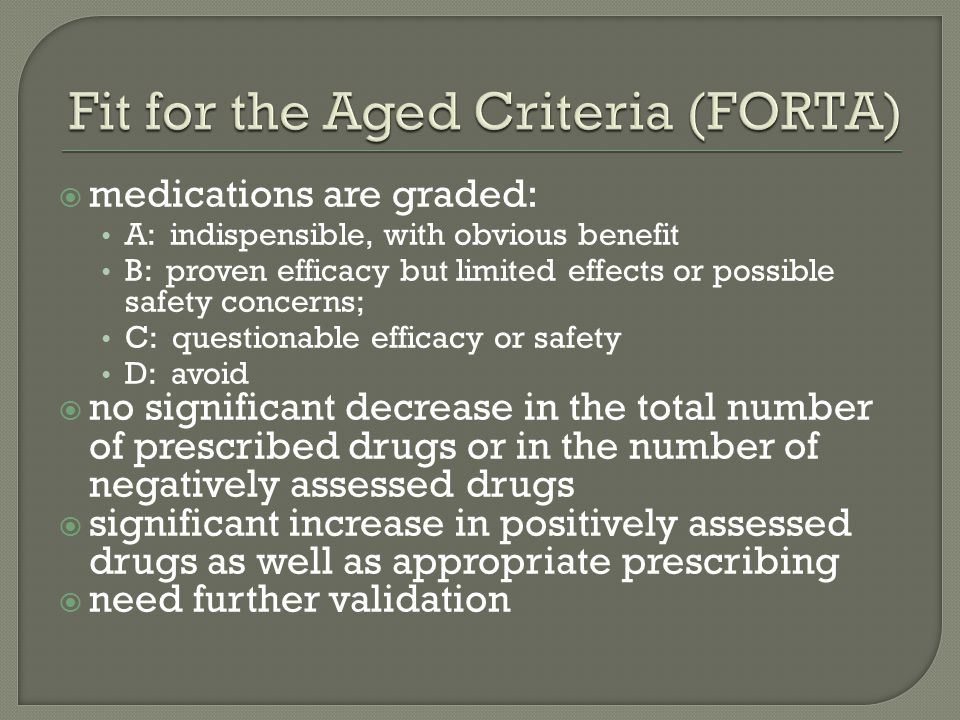  medications are graded: A: indispensible, with obvious benefit B: proven efficacy but limited effects or possible safety concerns; C: questionable efficacy or safety D: avoid  no significant decrease in the total number of prescribed drugs or in the number of negatively assessed drugs  significant increase in positively assessed drugs as well as appropriate prescribing  need further validation