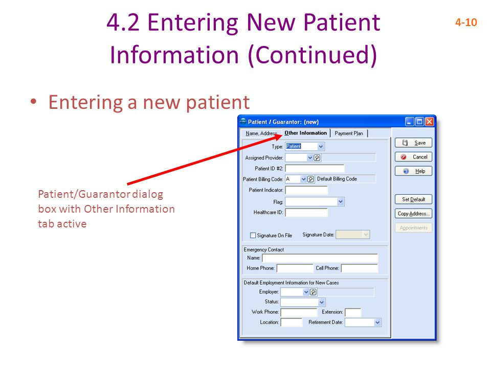 4.2 Entering New Patient Information (Continued) 4-10 Entering a new patient Patient/Guarantor dialog box with Other Information tab active