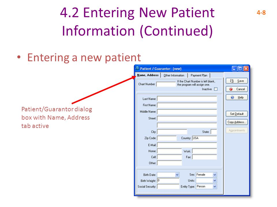4.2 Entering New Patient Information (Continued) 4-8 Entering a new patient Patient/Guarantor dialog box with Name, Address tab active