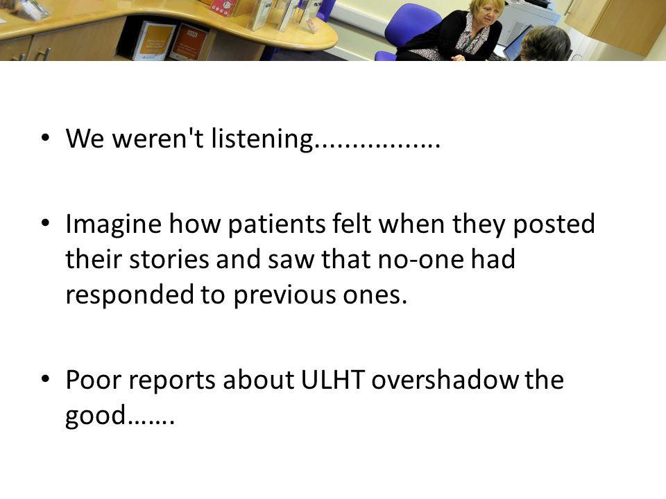 We weren t listening.................