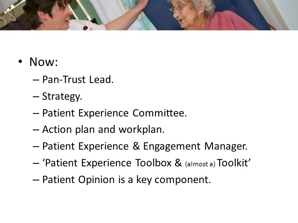Now: – Pan-Trust Lead. – Strategy. – Patient Experience Committee.