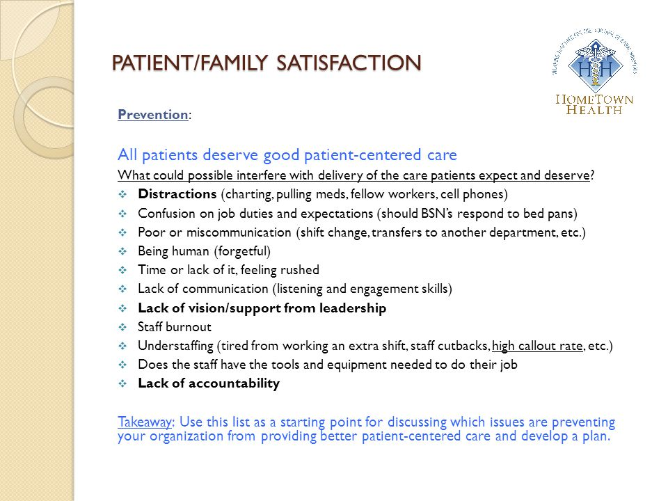 PATIENT/FAMILY SATISFACTION Prevention: All patients deserve good patient-centered care What could possible interfere with delivery of the care patien