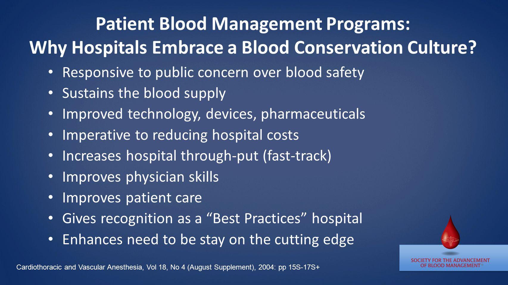 Patient Blood Management Programs: Why Hospitals Embrace a Blood Conservation Culture.