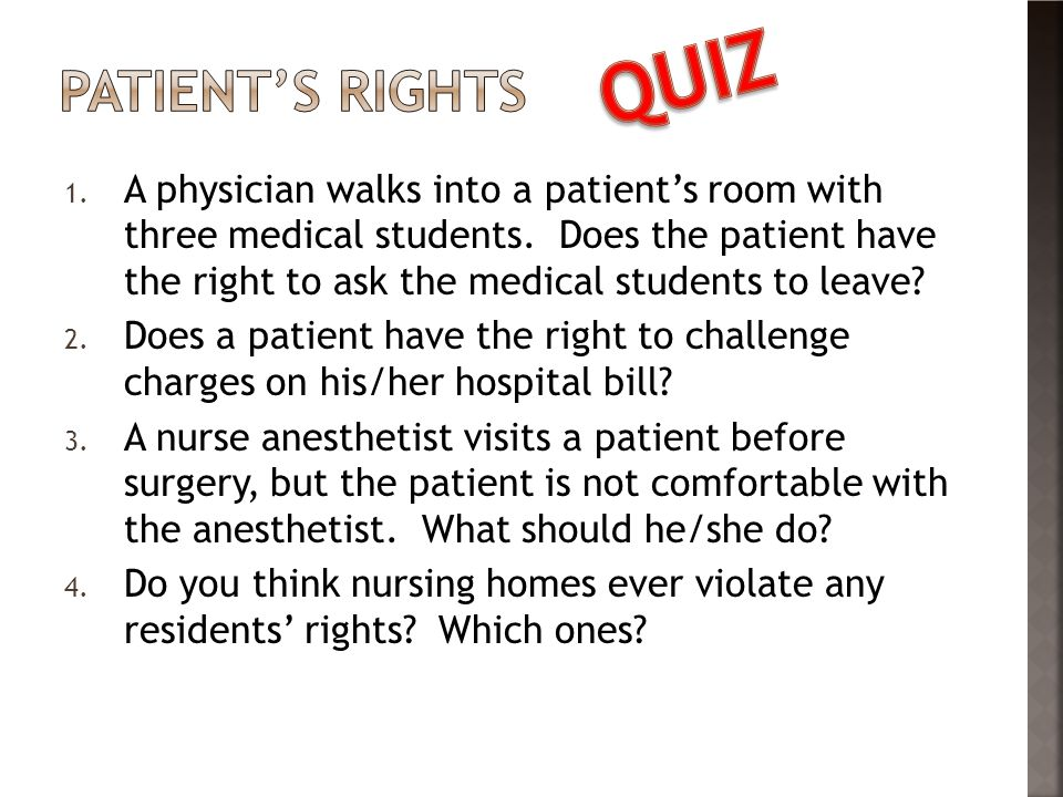 1. A physician walks into a patient's room with three medical students.