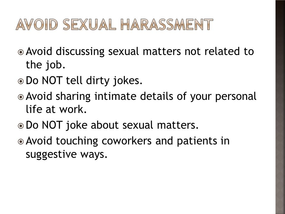  Avoid discussing sexual matters not related to the job.