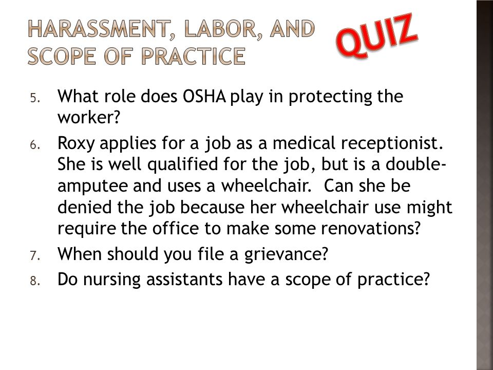 5. What role does OSHA play in protecting the worker.