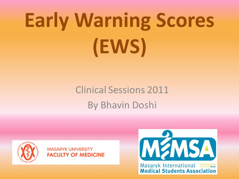 Early Warning Scores (EWS) Clinical Sessions 2011 By Bhavin Doshi