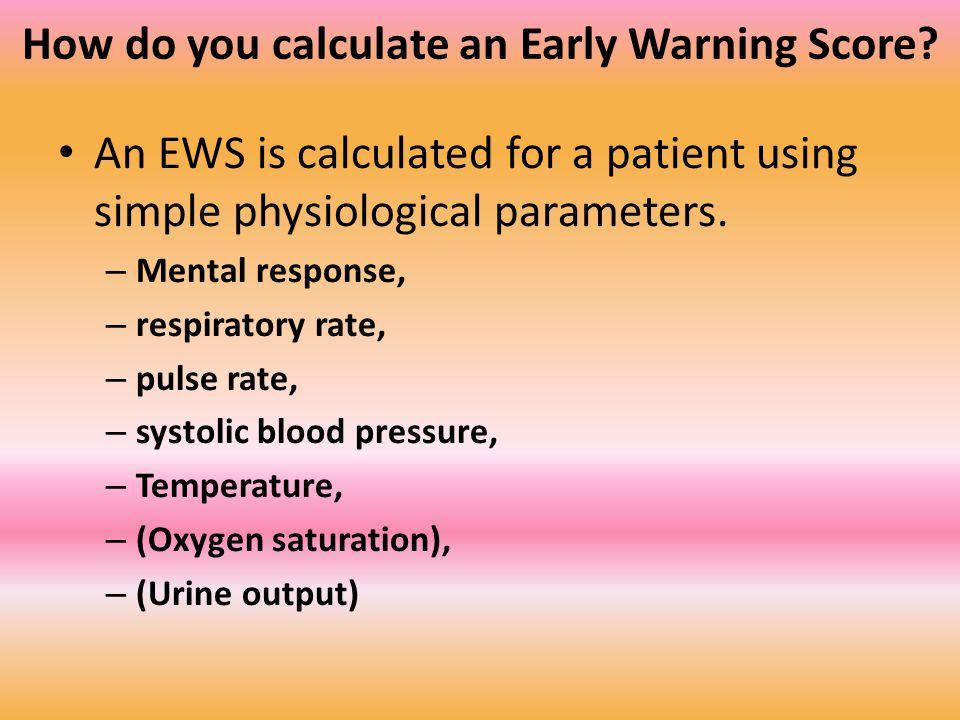 How do you calculate an Early Warning Score.