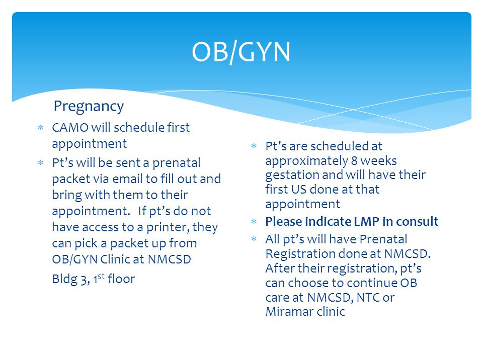 OB/GYN Pregnancy  CAMO will schedule first appointment  Pt's will be sent a prenatal packet via email to fill out and bring with them to their appoi