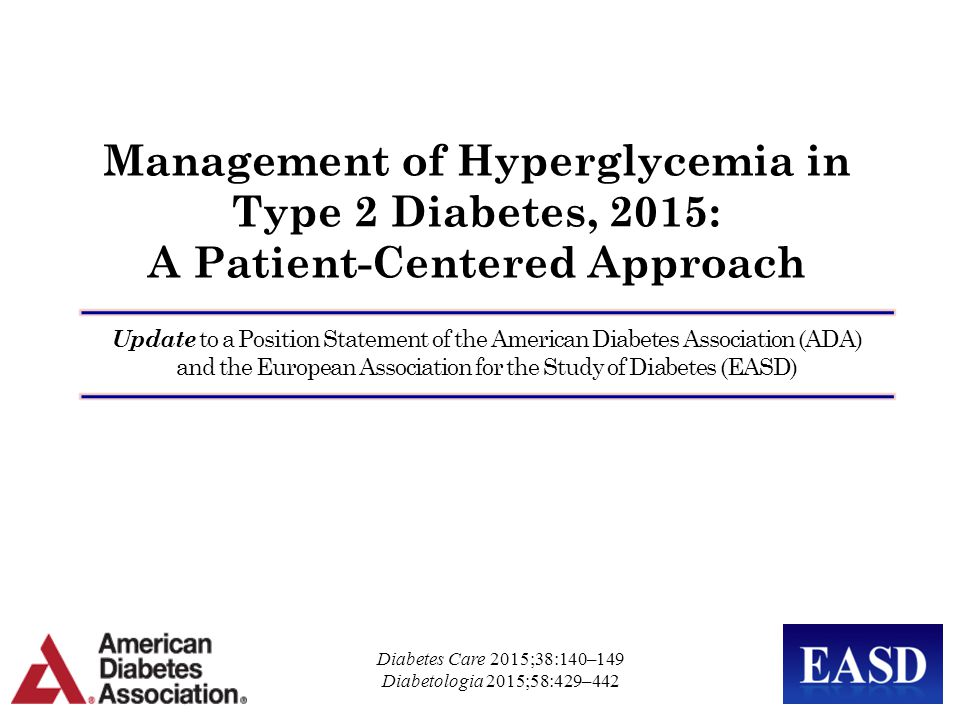 Management of Hyperglycemia in Type 2 Diabetes, 2015: A Patient-Centered Approach Update to a Position Statement of the American Diabetes Association