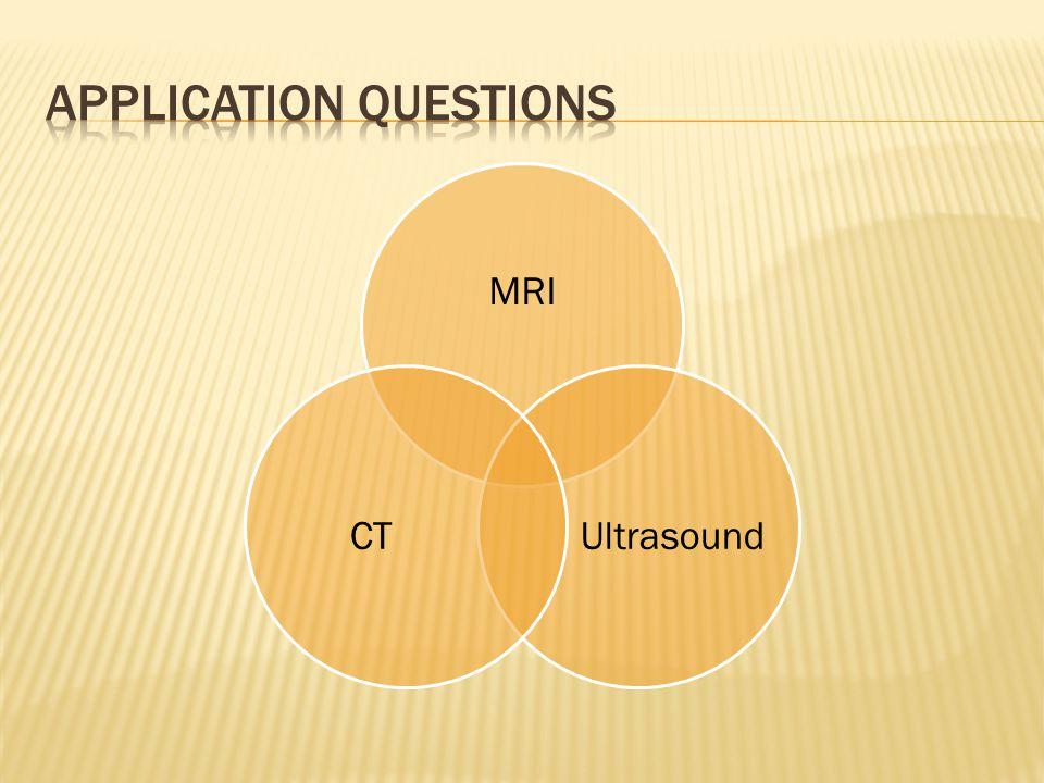 MRI UltrasoundCT