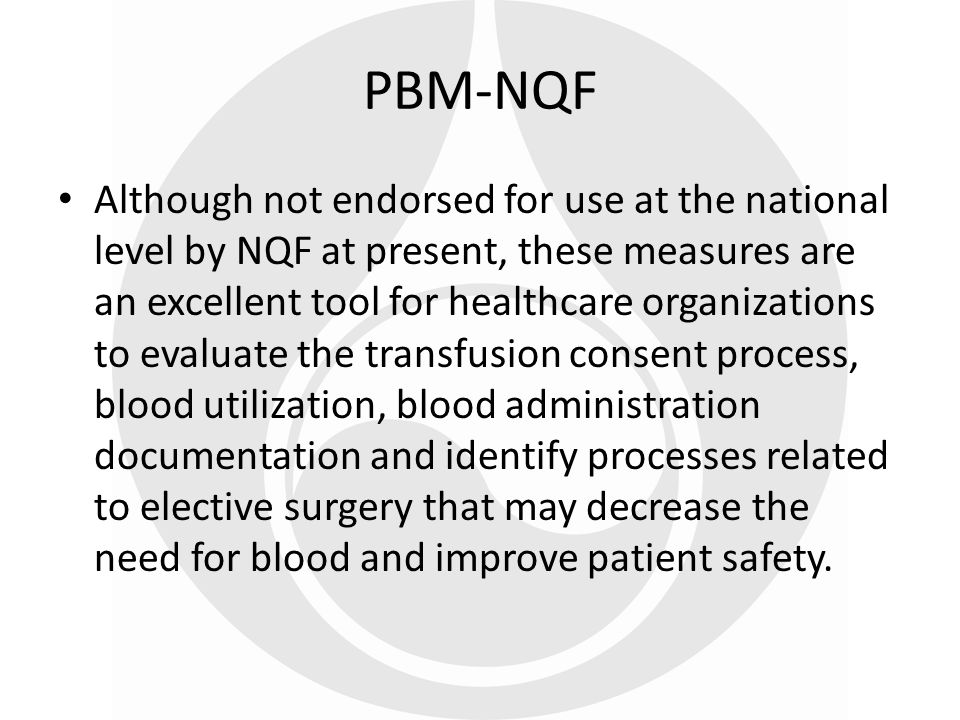 Although not endorsed for use at the national level by NQF at present, these measures are an excellent tool for healthcare organizations to evaluate t