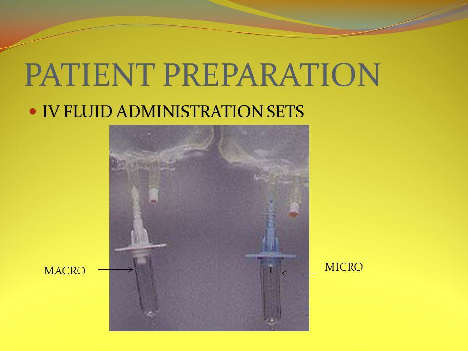 PATIENT PREPARATION IV FLUID ADMINISTRATION SETS MACRO MICRO