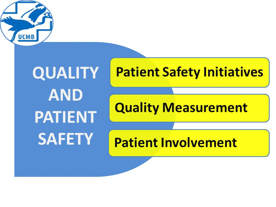 QUALITY & PATIENT SAFETY 2010 Quality Measurement Patient Safety Initiatives Patient Involvement QUALITY AND PATIENT SAFETY