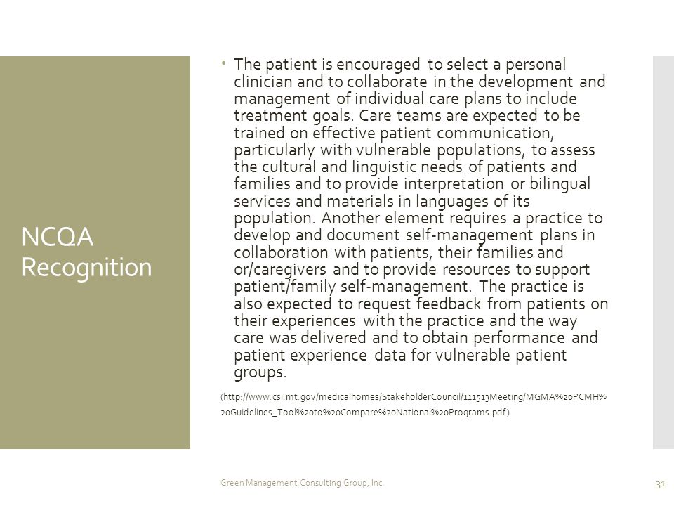NCQA Recognition  The patient is encouraged to select a personal clinician and to collaborate in the development and management of individual care pl