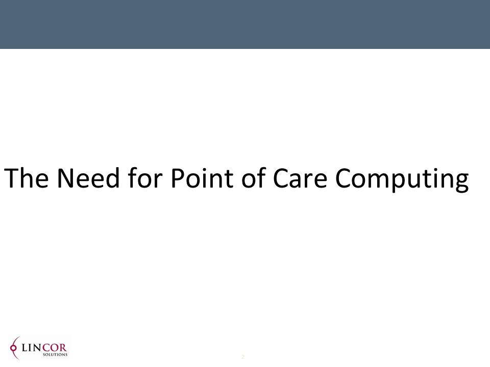 2 The Need for Point of Care Computing