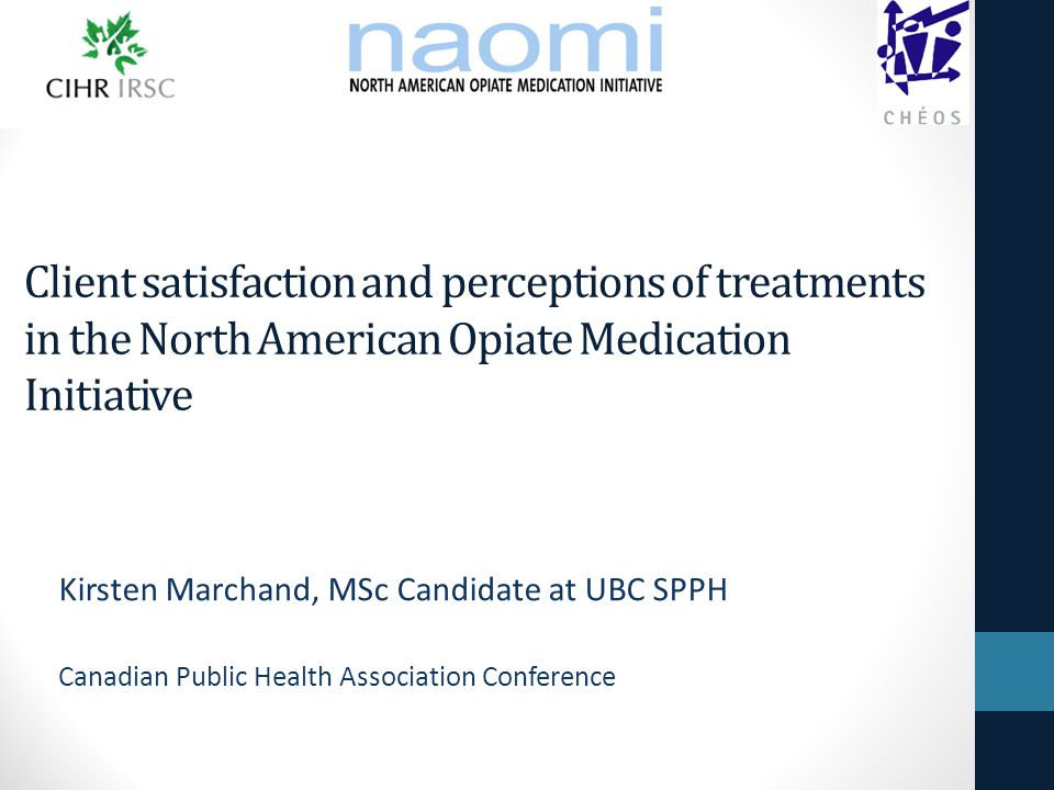 NAOMI Study Description Compared the effectiveness of medically prescribed injected diacetylmorphine (or hydromorphone) to oral methadone in the treatment of chronic opioid dependence Randomized 251 participants to oral methadone (N=111), injectable diacetylmorphine (N=115) or injectable hydromorphone (N=25) 12 months of treatment + 3 months to taper and transition