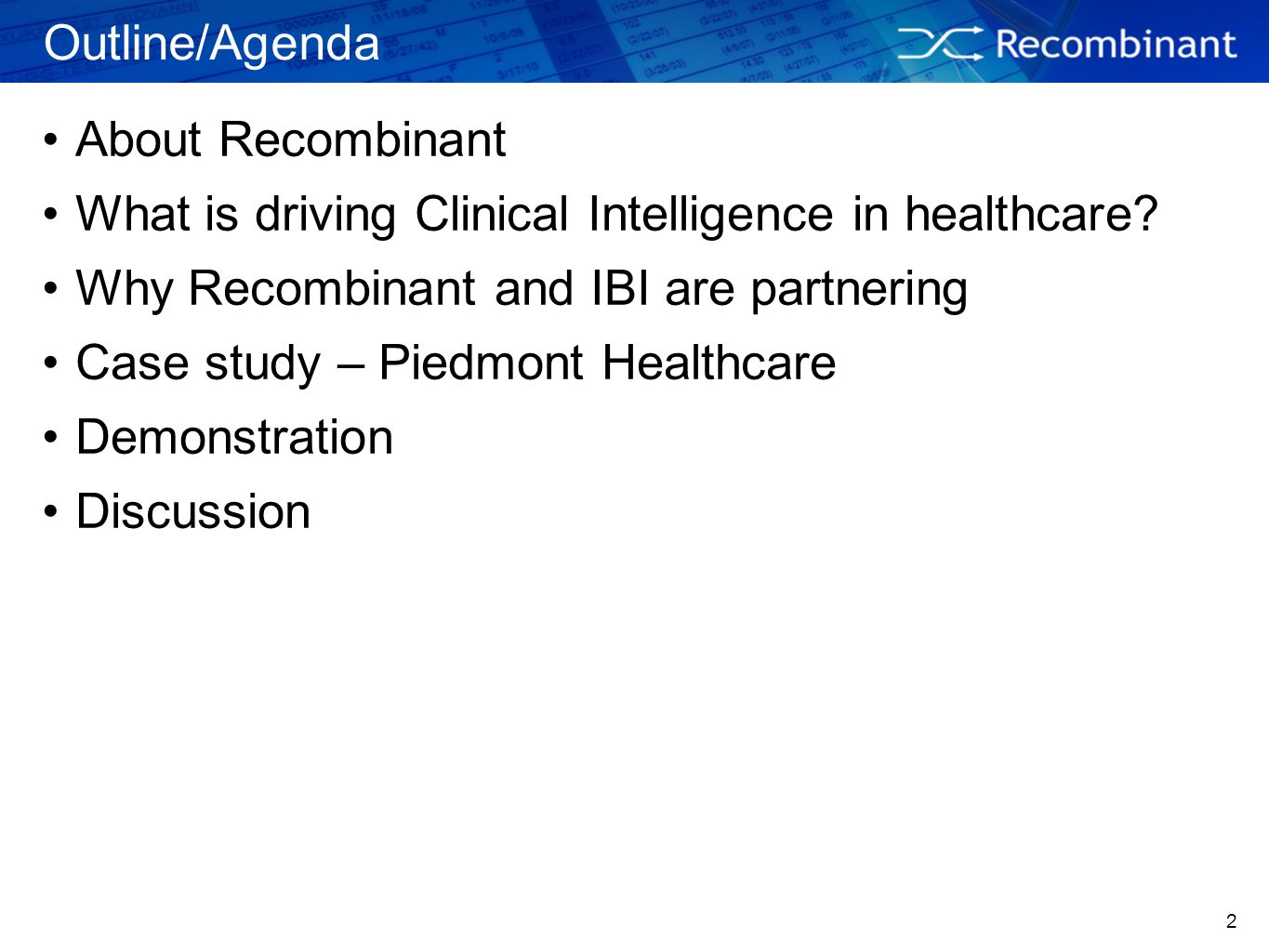 3 About Recombinant Best of breed software/analytics company focused 100% on secondary uses of clinical data Core Competencies Life science data warehousing & integration services Translational research & quality reporting solutions Data strategy, governance & compliance consulting Open Source implementations & extensions Core Values Pragmatism Effective Communication Trust