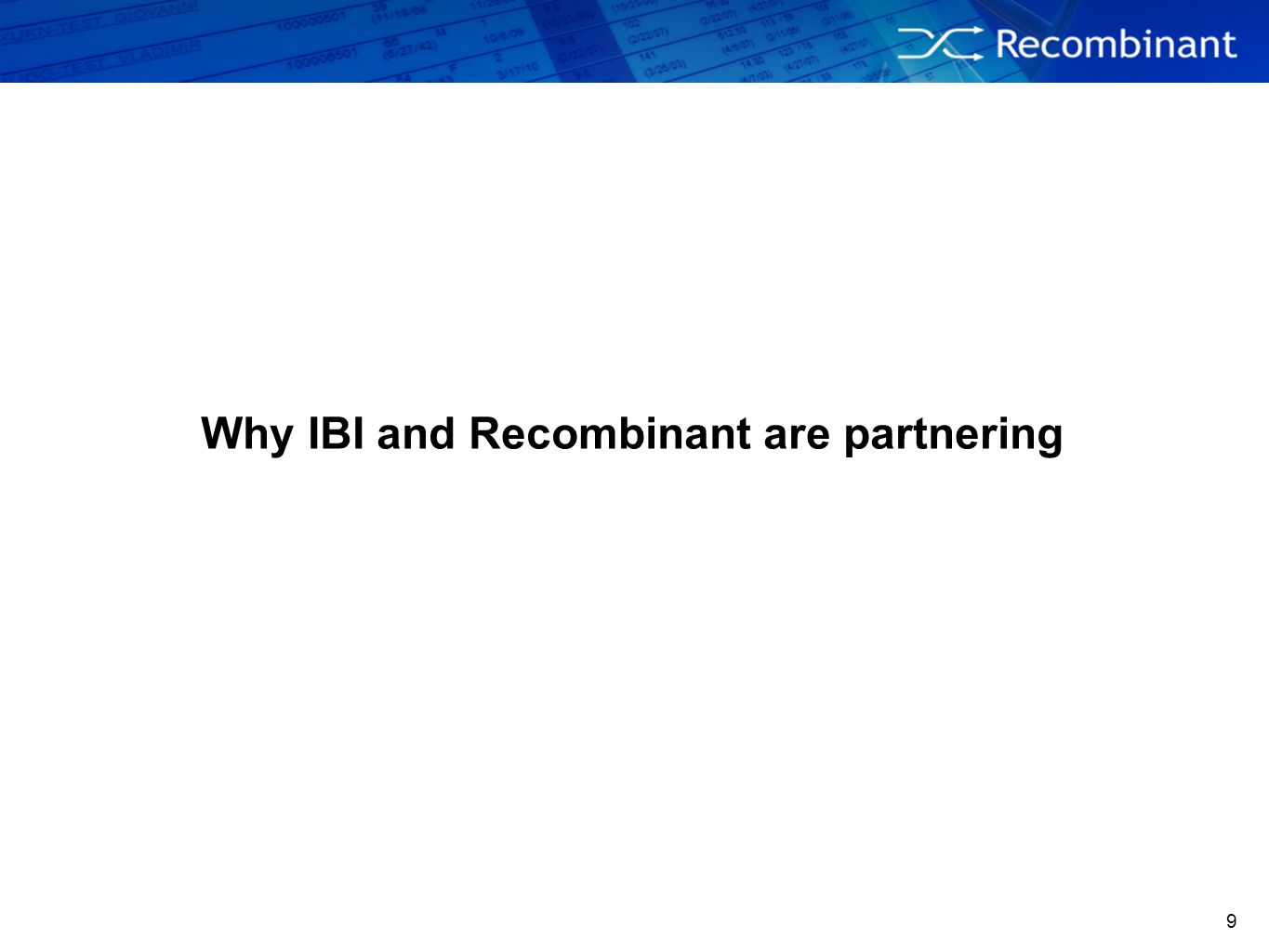 10 Why IBI and Recombinant together.