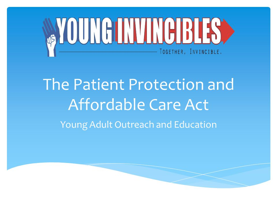 The Patient Protection and Affordable Care Act Young Adult Outreach and Education