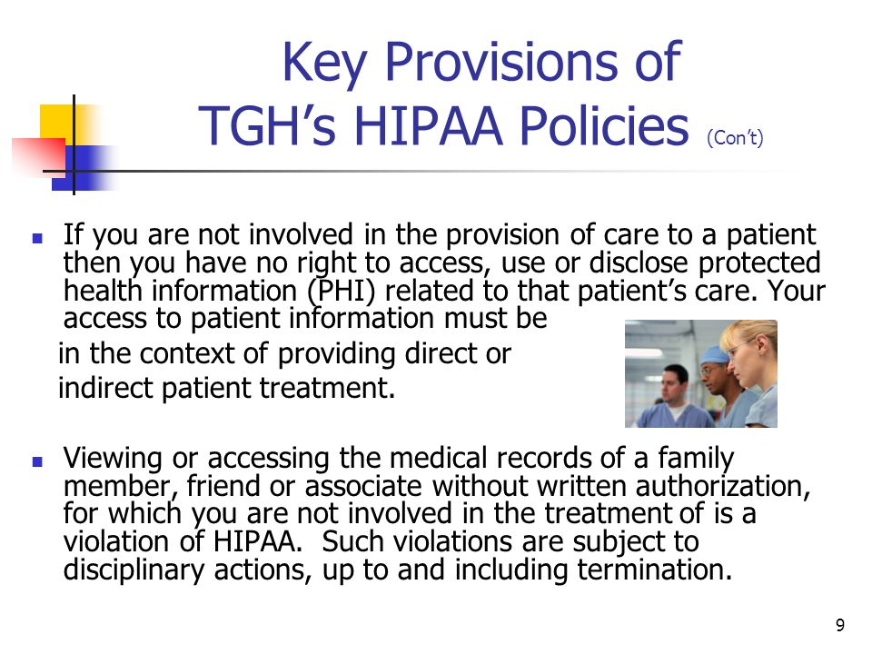 10 Key Provisions of TGH's HIPAA Policies (Con't) You must be careful in communicating or discussing PHI.