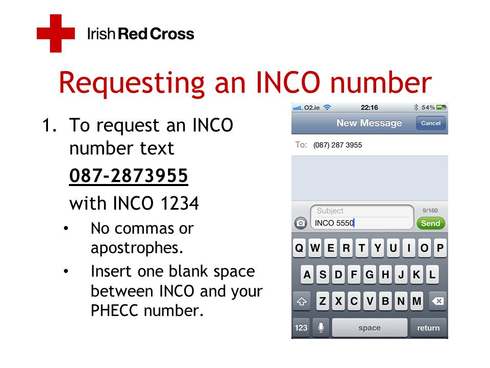Requesting an INCO number 1.To request an INCO number text 087-2873955 with INCO 1234 No commas or apostrophes. Insert one blank space between INCO an