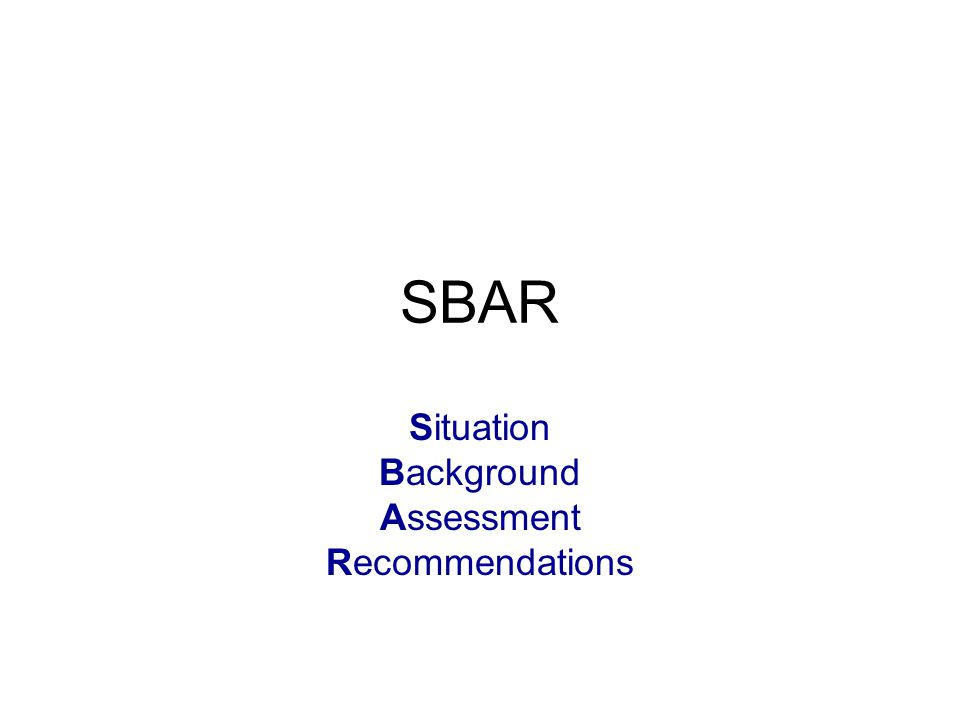 SBAR Situation Background Assessment Recommendations