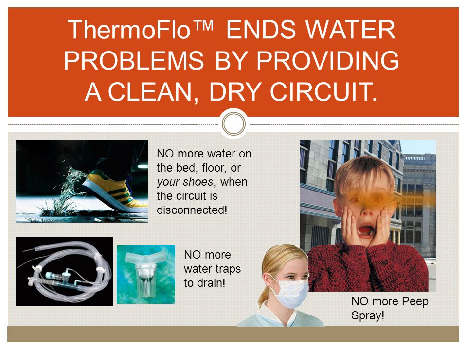 ThermoFlo™ ENDS WATER PROBLEMS BY PROVIDING A CLEAN, DRY CIRCUIT.