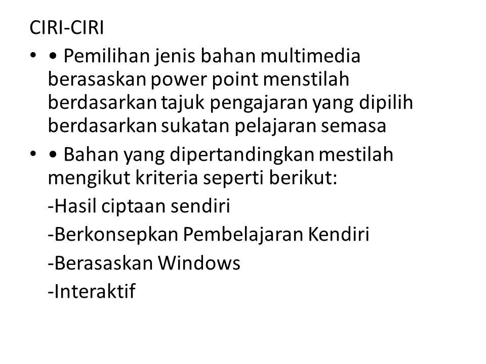 CIRI-CIRI Pemilihan jenis bahan multimedia berasaskan power point menstilah berdasarkan tajuk pengajaran yang dipilih berdasarkan sukatan pelajaran se