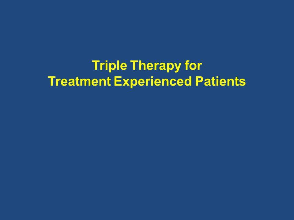 Triple Therapy for Treatment Experienced Patients