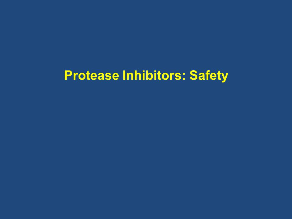 Protease Inhibitors: Safety
