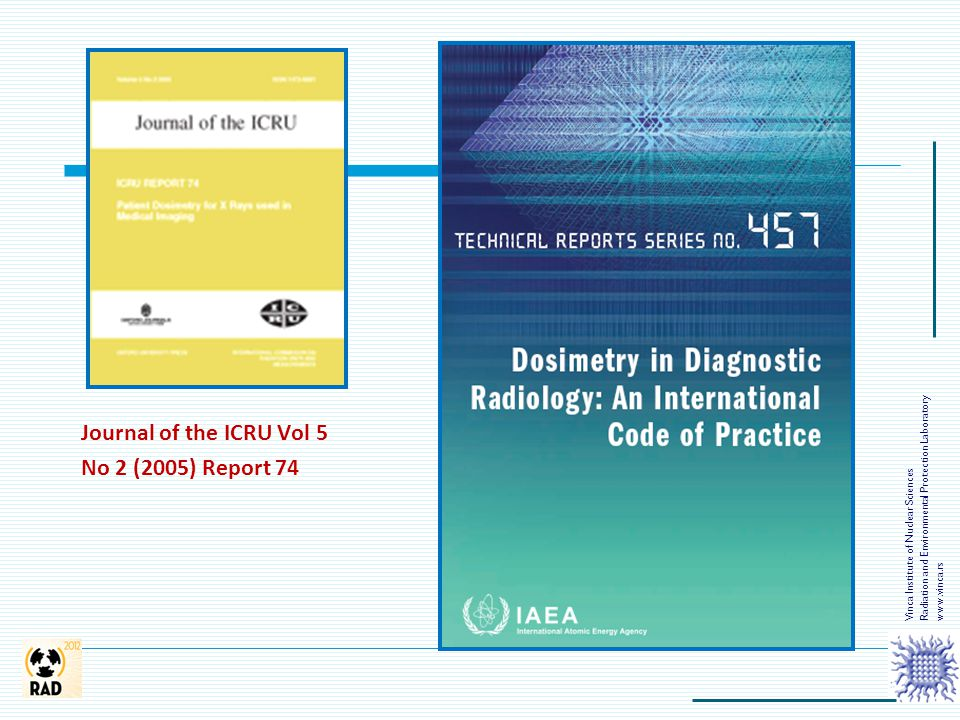 Journal of the ICRU Vol 5 No 2 (2005) Report 74 Vinca Institute of Nuclear Sciences Radiation and Environmental Protection Laboratory www.vinca.rs