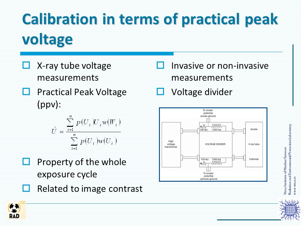 Calibration in terms of practical peak voltage  X-ray tube voltage measurements  Practical Peak Voltage (ppv):  Property of the whole exposure cycl