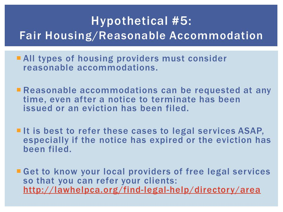  All types of housing providers must consider reasonable accommodations.