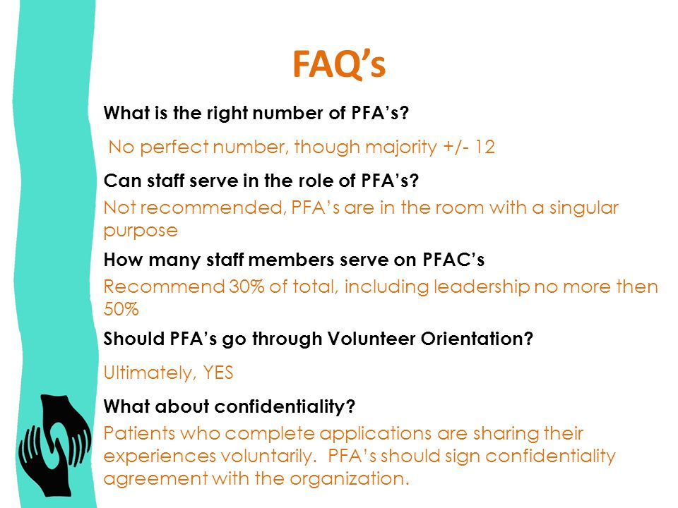 FAQ's What is the right number of PFA's.