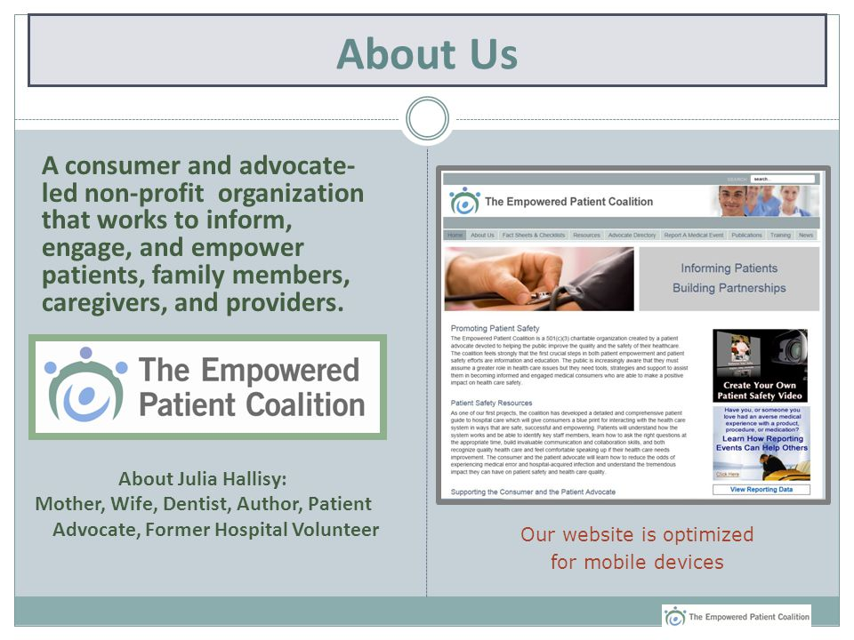 About Us A consumer and advocate- led non-profit organization that works to inform, engage, and empower patients, family members, caregivers, and providers.