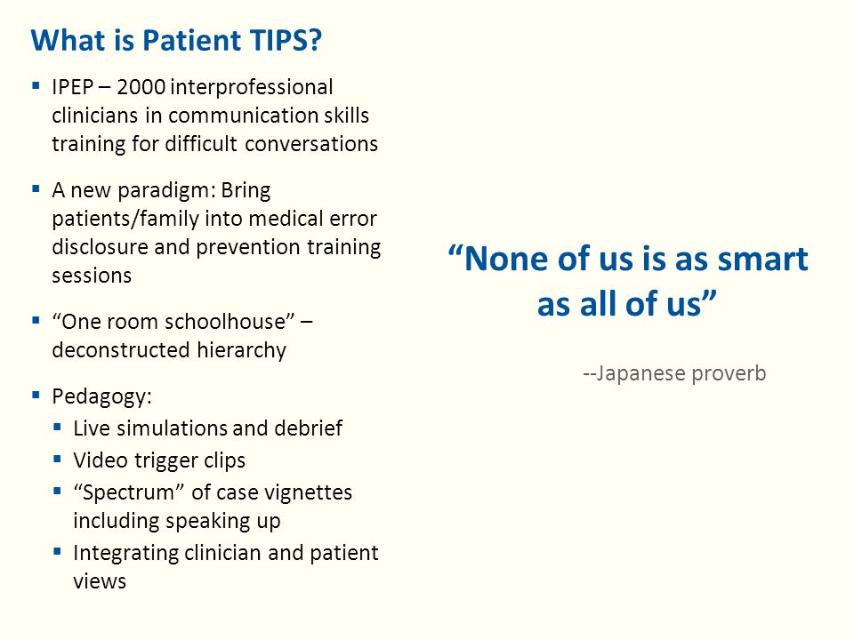 Objectives 1.To improve communication with patients and family when things go wrong 2.To enhance interprofessional perspectives to improve patient safety 3.To test a new model for collaborative learning using patient/family-educators in medical error disclosure and prevention training
