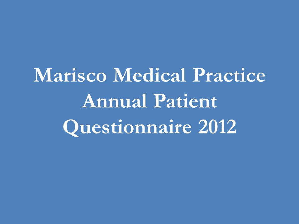 Marisco Medical Practice Annual Patient Questionnaire 2012