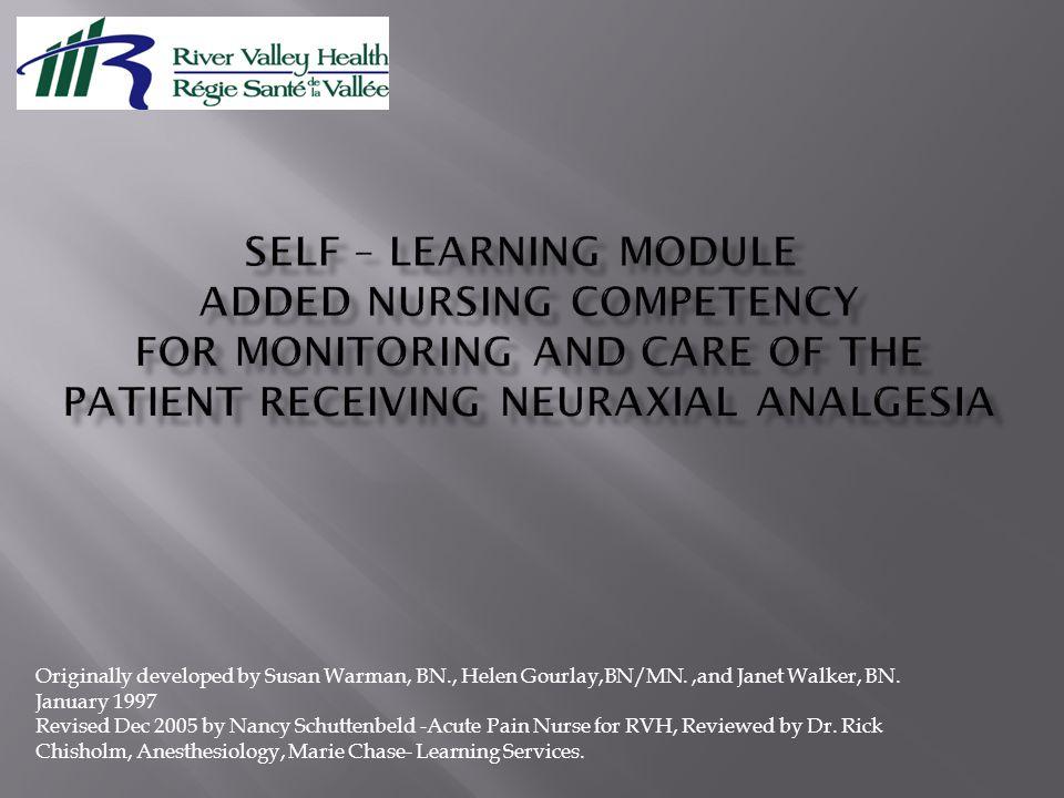 Originally developed by Susan Warman, BN., Helen Gourlay,BN/MN.,and Janet Walker, BN.