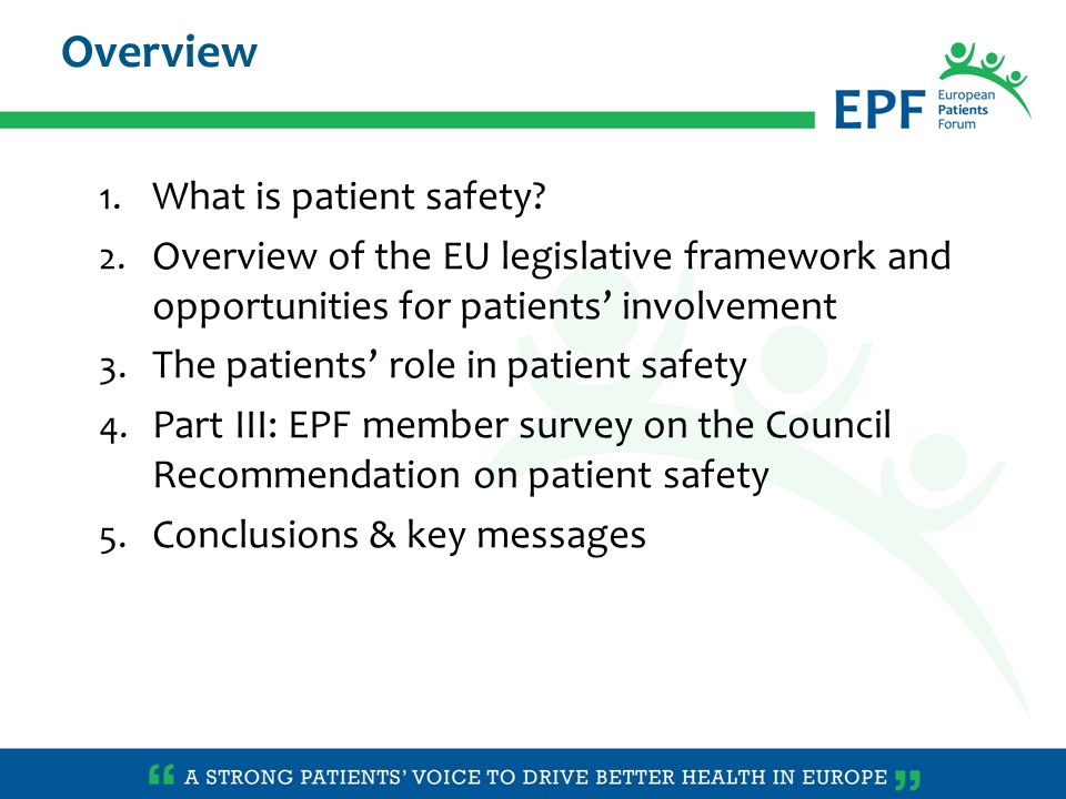 Directive 2011/24/EU requires Member States to:2011/24/EU – Make publicly available their safety and quality standards & guidelines; – cooperate with each other on improving safety and quality standards; – ensure information on health professionals' right to practise is given to other Member States National Contact Points must provide patients all relevant info to enable them to make an informed choice EU legal basis for future actions in: safety & quality, eHealth, HTA, European Reference Networks  closer cooperation between Member States, more transparency, more patient involvement.