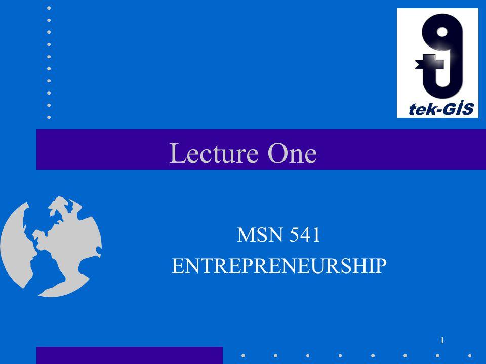 1 Lecture One MSN 541 ENTREPRENEURSHIP tek-GİS