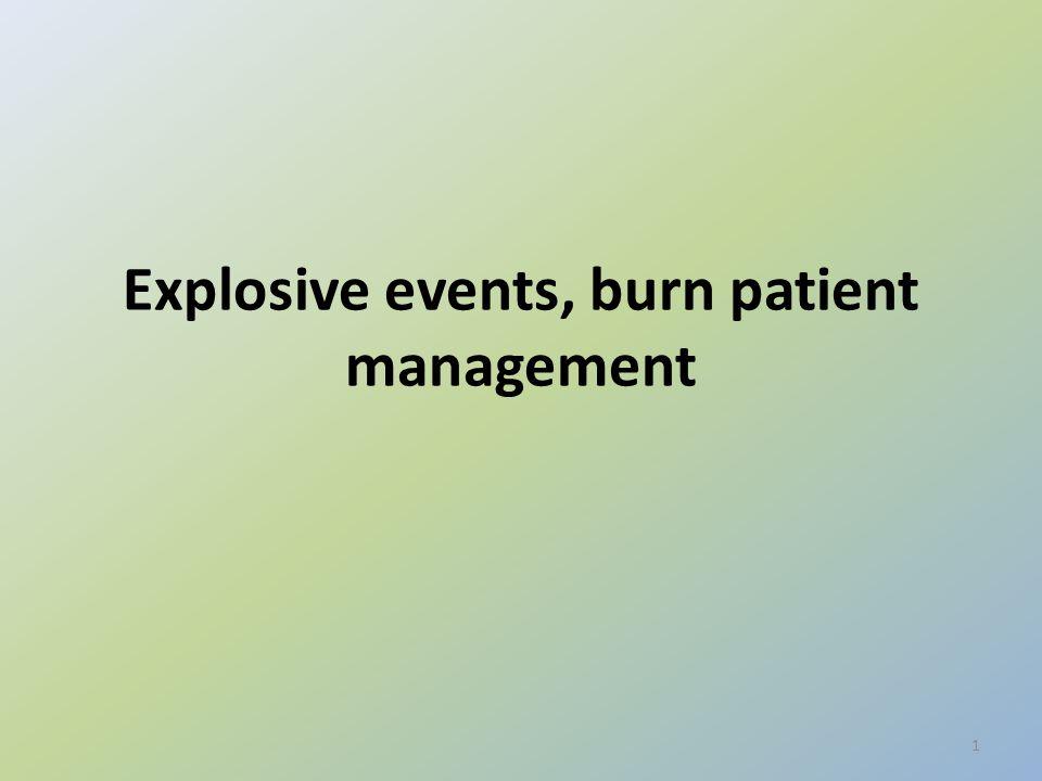 Explosive events, burn patient management 1